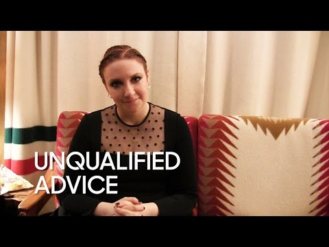 Unqualified Advice: Lena Dunham