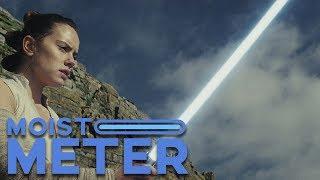 Moist Meter: Star Wars The Last Jedi