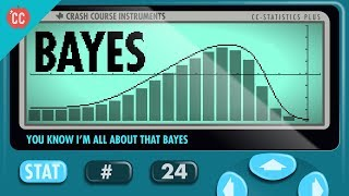 You know I'm all about that Bayes: Crash Course Statistics #24