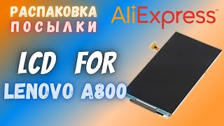Распаковка: Original LCD Display Screen parts FOR Lenovo A800