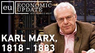 Economic Update: Karl Marx, 1818 - 1883