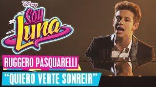 SOY LUNA - 🎵 Ruggero Pasquarelli: Queiro Verte Sonreir 🎵 | Disney Channel