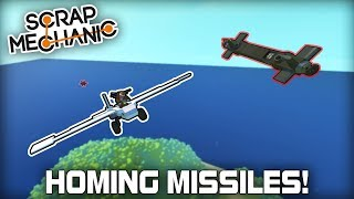 Homing Missiles and Automatic Flak Turrets! (Scrap Mechanic #312)