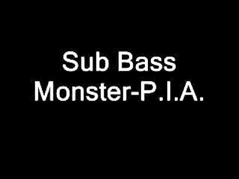 Sub Bass Monster - P.I.A