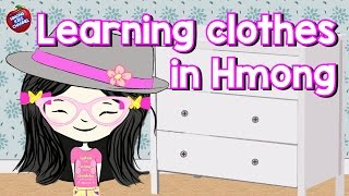 Hmong Channel Learning Clothes in Hmong on Hmong Kids Channel