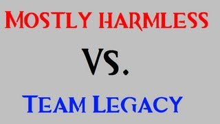 Mostly Harmless vs Team Legacy Commentary