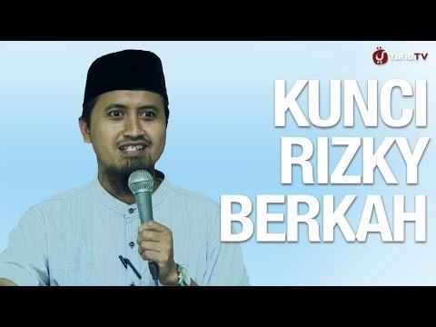 Kajian Islam: Kunci Rizky Berkah - Ustadz Abdullah Zaen, MA