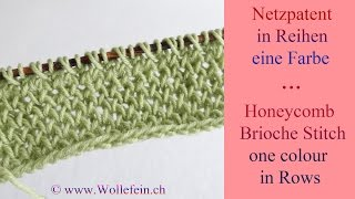 Netzpatent in Reihen eine Farbe - Honeycomb Brioche Stitch in Rows one colour