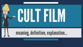What is CULT FILM? What does CULT FILM mean? CULT FILM meaning, definition & explanation
