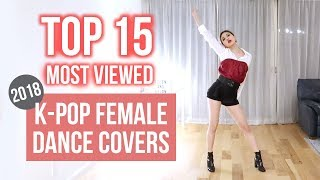 Top 15 Most Viewed K-Pop Female Dance Covers 2018 | Ellen and Brian