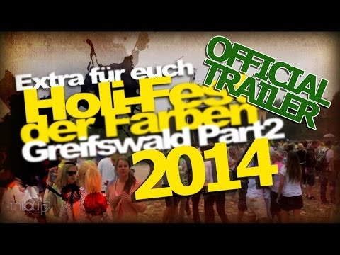Festival of Colors - Holi -Fest der Farben Greifswald #2 (Official Trailer 2014)