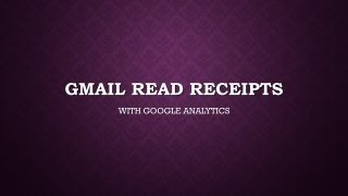 Gmail Read Receipts with Google Analytics