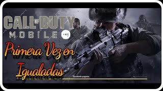 Call of Duty Mobile Mi PRIMERA VEZ en Igualadas #COD