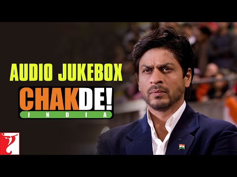Chak De India - Audio Jukebox - Shahrukh Khan