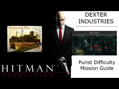 Hitman Absolution Purist Guide: Mission 11: Dexter Industries, Descend, Descend to the Compound