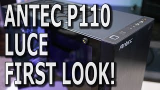 Antec P110 Luce - Review and First Look