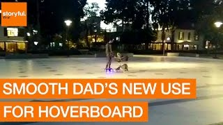 Smooth Dad's New Use for Hoverboard