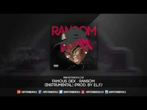Famous Dex - Ransom [Instrumental] (Prod. By E.L.F.) + DL via @Hipstrumentals