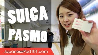 How to Buy and Use Suica / Pasmo Cards in Japan