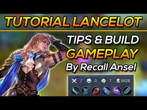 Tutorial Hero LANCELOT (Tips, Build, Gameplay) by Recall Ansel - MOBILE LEGENDS INDONESIA