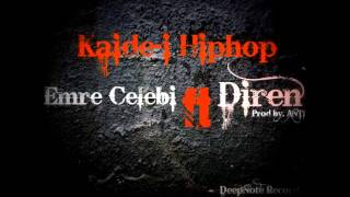 Emre Çelebi ft. Diren - Kaide-i Hiphop (Prod by. ANTI) 2013