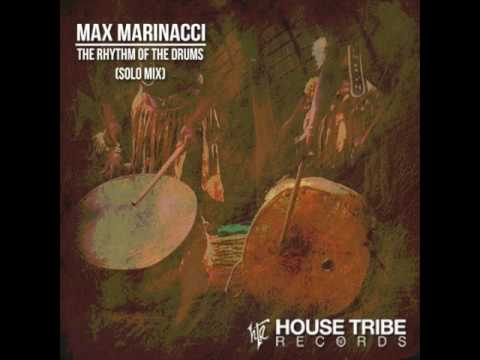 Max Marinacci - The Rhythm Of The Drums (Solo Mix) #1