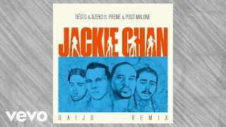 Tiësto Dzeko Ft Preme Post Malone Jackie Chan Daijo Remix Ft Preme Post Malone
