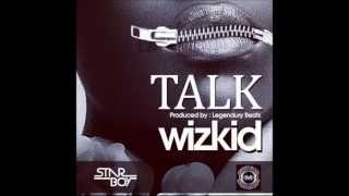 Wizkid - Talk (Prod  By Legendary Beatz)