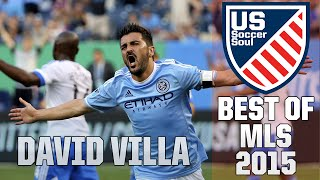 David Villa ● Skills, Goals, Highlights MLS 2015 ● US Soccer Soul | HD