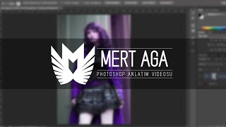MertAga | Adobe Photoshop - Hue/Saturation (Ton/Doygunluk)