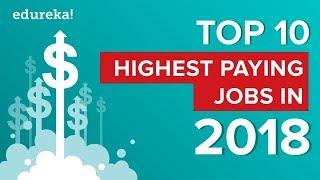 Top 10 Highest Paying Jobs In 2018   Trending Technologies You Must Learn   Edureka