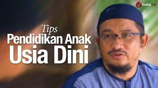 Bincang Santai: Tips Mendidik Anak Usia Dini - Ustadz Abdullah Taslim, MA.