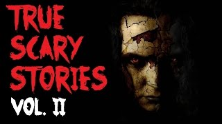 TRUE SCARY STORIES | Ultimate Compilation [VOL.2]