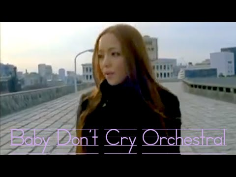 Baby Don't Cry / 安室奈美恵 (Amuro Namie)【Orchestral】