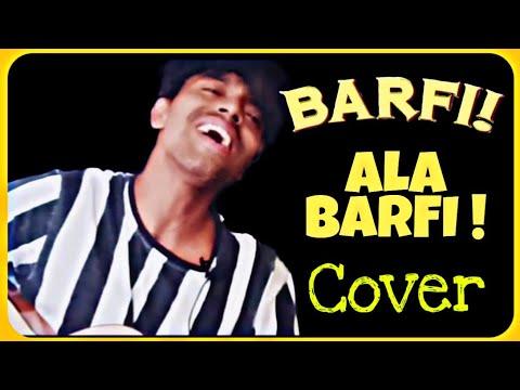 Ala Barfi Song Cover - Barfi! | Edy William | Mohit Chauhan | Pritam | Anurag Basu