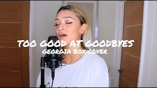 Too Good At Goodbyes - Sam Smith - Georgia Box Cover