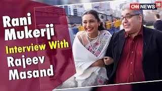 Rani Mukerji Interview With Rajeev Masand | CNN News18
