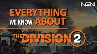 EVERYTHING WE KNOW ABOUT THE DIVISION 2 || July 2018