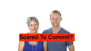 Scared to Commit?