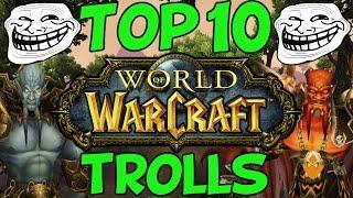The Top 10 World Of Warcraft Trolls