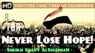 #Egypt – Never Lose Hope In Allah!? Powerful Speech ? by Sheikh Shady AlSuleiman ? TDR