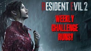 Rresident Evil 2 - Weekly Challenge Runs!