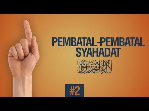 Pembatal-Pembatal Syahadat LAA ILAAHA ILLALLAH #2 - Ustadz Ahmad Zainuddin Al Banjary