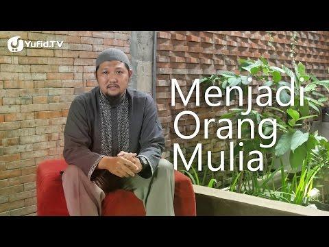 Ceramah Pendek: Menjadi Orang Mulia - Ustadz Fachri Permana