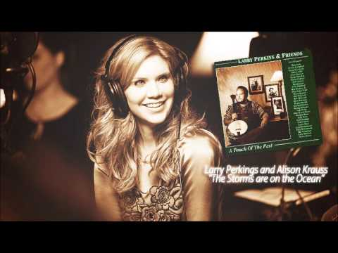 Alison Krauss - The Storms Are On The Ocean