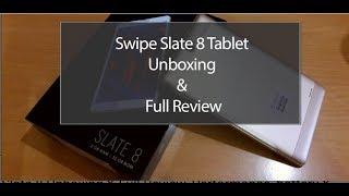 Swipe slate 8 unboxing and full review(best low budget tablet in 2017)