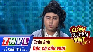 THVL | Cười xuyên Việt 2017 - Tập 14[3]: Tuấn Anh hóa thân thành một người phản thầy, hại huynh đệ