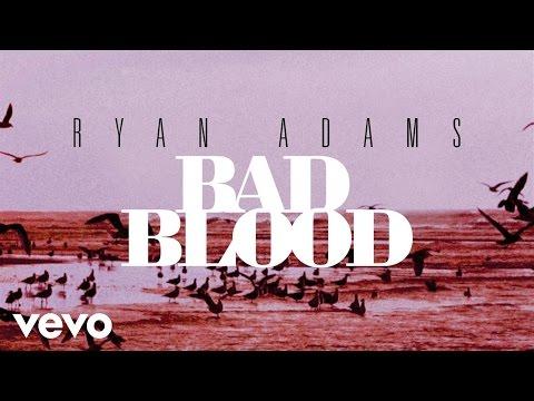 Ryan Adams - Bad Blood