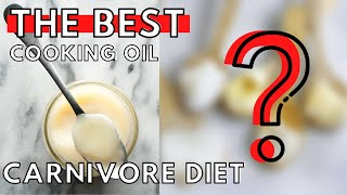 CARNIVORE DIET Cooking Oils | Which Oils to Use and Which to Avoid!