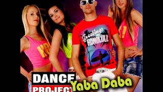 Dance Project  - Yaba Daba 2015